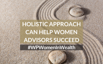 Holistic approach can help women advisors succeed