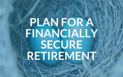 How to plan for a financially secure retirement