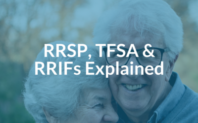 RRSPs, TFSAs and RRIFs explained
