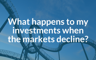 What happens to my investments when the markets decline?