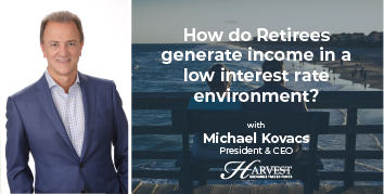 How do Retirees generate income in a low interest rate environment?