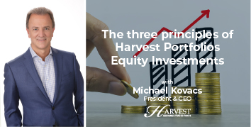 The three principles of Harvest Portfolios Equity Investments