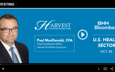 Paul MacDonald, Harvest CIO, Interviewed by BNN-Bloomberg on Market Call. Focus US Healthcare.