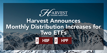 Harvest Announces Monthly Distribution Increases for Harvest Brand Leaders Plus Income ETF and Harvest Energy Leaders Plus Income ETF